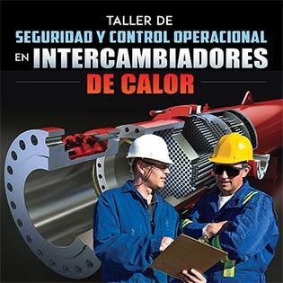 Taller de seguridad y control operacional en intercambiadores de calor