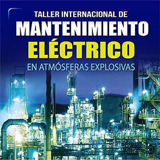 Taller internacional de mantenimiento eléctrico en atmósferas explosivas