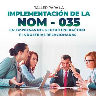Taller para la implementación de la NOM-035 en empresas del sector energético e industrias relacionadas.