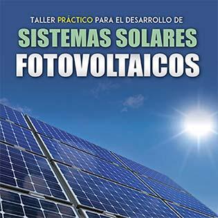 Taller práctico para el desarrollo de sistemas solares fotovoltaicos