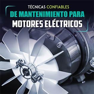 Técnicas confiables de mantenimiento para motores eléctricos