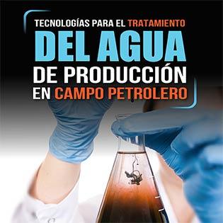 Tecnologías para el tratamiento del agua de producción en campo petrolero