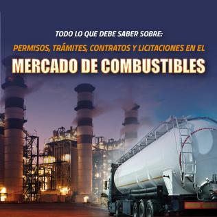 Todo lo que debe saber sobre: Permisos, Trámites, Contratos y Licitaciones en el Mercado de Combustibles