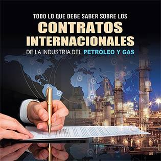 Todo lo que debe saber sobre los contratos internacionales en la industria del petróleo y gas