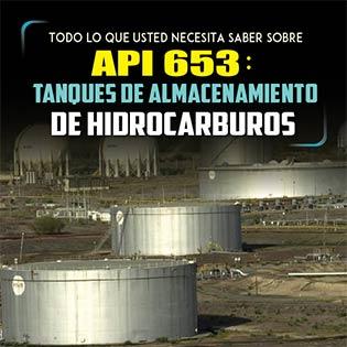 Todo lo que usted necesita saber sobre API 653: Tanques de almacenamiento de hidrocarburos
