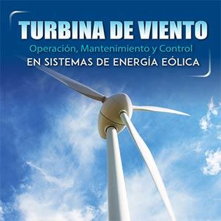 Turbina de viento. Operación, mantenimiento y control en sistemas de energía eólica