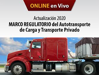 Actualización 2020 Marco regulatorio del autotransporte de carga y transporte privado (Online)