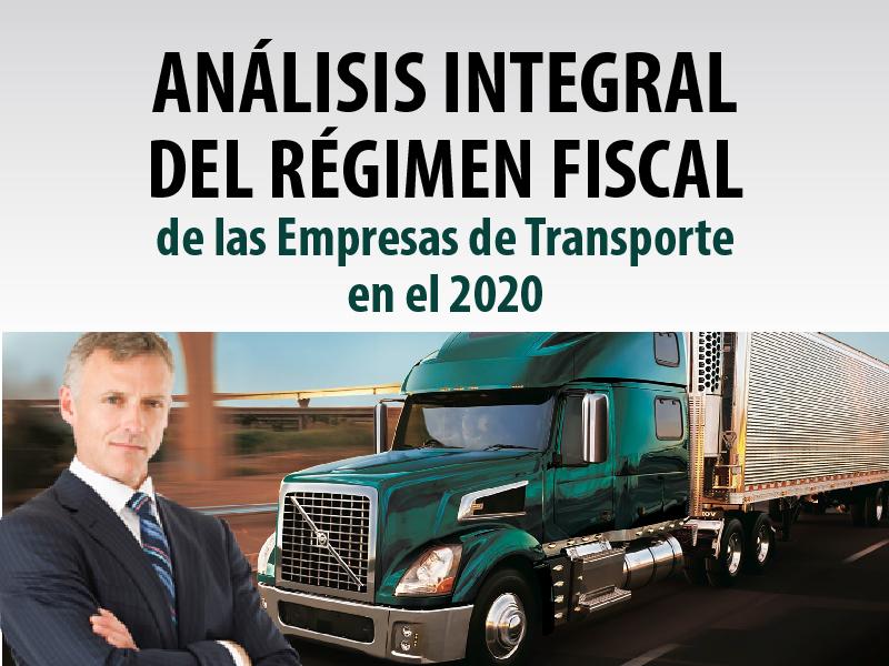 Análisis integral del régimen fiscal de las empresas de transporte en el 2020