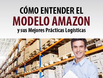Cómo Entender el Modelo Amazon y sus Mejores Prácticas Logísticas