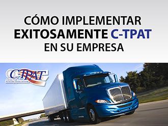 Cómo Implementar exitosamente C-TPAT en su empresa