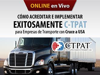 Cómo acreditar e implementar exitosamente C-TPAT para empresas de transporte con cruce a USA (Online)
