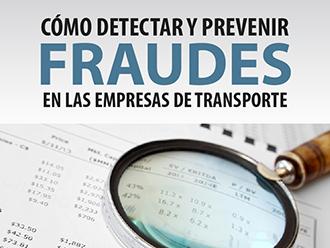 Cómo detectar y prevenir fraudes en las empresas de Transporte