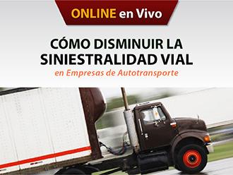 Cómo disminuir la siniestralidad vial en las empresas de autotransporte (Online)