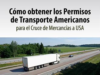 Cómo obtener los Permisos de Transporte Americanos para el Cruce de Mercancías a USA