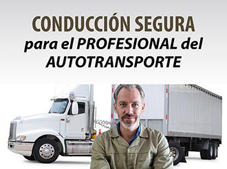 Conducción segura para el profesional del autotransporte