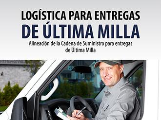 Logística para entregas de última milla -alineación de la cadena de suministro para entregas de última milla-