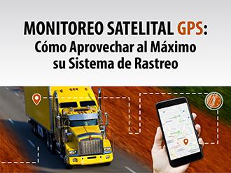 Monitoreo satelital GPS: Cómo aprovechar al máximo su sistema de rastreo