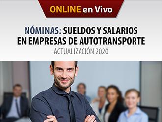NOMINAS : Sueldos y Salarios en Empresas de Autotransporte-Actualización 2020 (Online)
