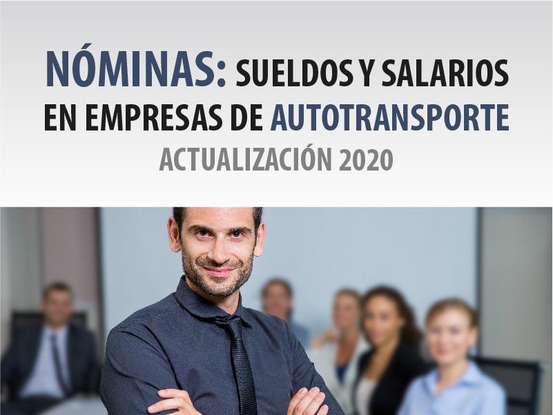Nóminas: Sueldos y Salarios en Empresas de Autotransporte - Actualización 2020