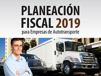 Planeación fiscal 2019 para empresas de autotransporte