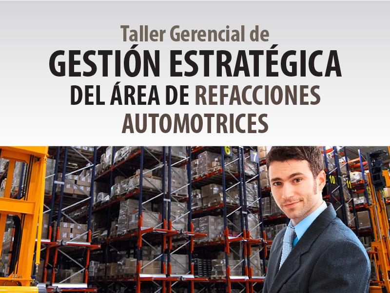 Taller gerencial gestión estratégica del área de refacciones automotrices