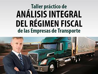Taller práctico de análisis integral del Régimen Fiscal de las empresas de Transporte