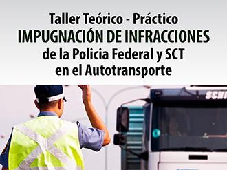 Taller teórico-práctico: impugnación de infracciones de la policía federal-Guardia Nacional y SCT en el autotransporte