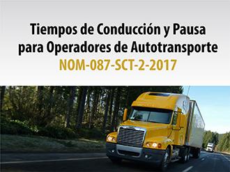 Tiempos de conducción y pausa para operadores de autotransporte NOM-087-SCT-2-2017