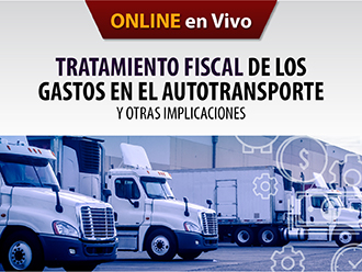 Tratamiento fiscal de los Gastos en el Autotransporte y otras implicaciones (Online)